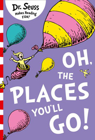 Oh the places you'll go by Dr Seuss