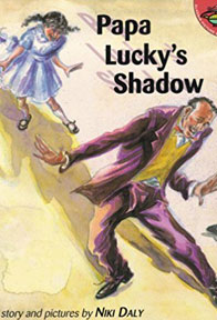 Papa Lucky's Shadow by Niki Daly