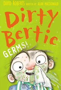Dirty Bertie – Germs! by Alan Macdonald