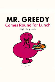 Mr Greedy comes round for lunch