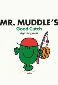 Mr Muddle's Good Catch