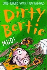 Dirty Bertie - Mud!